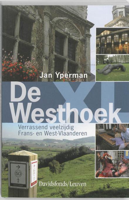 De Westhoek XL : verrassend veelzijdig Frans- en West-Vlaanderen