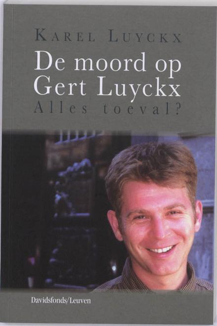 De moord op Gert Luyckx : alles toeval?