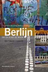 Berlijn om en rond de Muur : een tijdloze stadsgids
