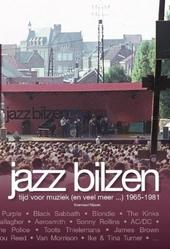 Jazz Bilzen : tijd voor muziek (en veel meer ...) 1965-1981