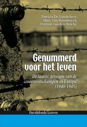 Genummerd voor het leven : de laatste getuigen van de concentratiekampen in Europa 1940-1945