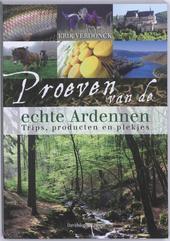 Proeven van de echte Ardennen : trips, producten en plekjes