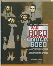 Van hoed tot ondergoed : streekdrachten in Vlaanderen = les costumes traditionnels en Flandre = Volkstrachten in Fl...