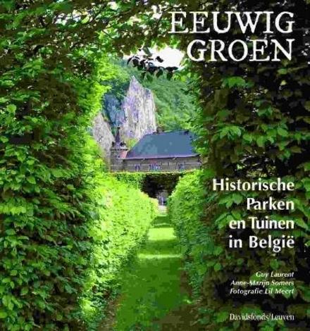 Eeuwig groen : historische parken en tuinen in België