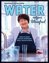 Water volgens Winiefred : langer en mooier leven met verrassende sapjes, soepjes en sopjes