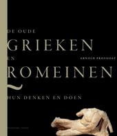De oude Grieken en Romeinen : hun denken en doen