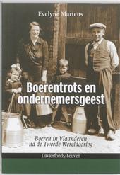 Boerentrots en ondernemersgeest : boeren in Vlaanderen na de Tweede Wereldoorlog