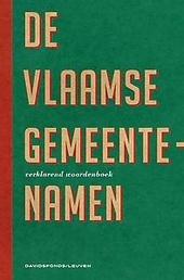 De Vlaamse gemeentenamen : verklarend woordenboek