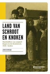 Land van schroot en knoken : slachtoffers van ontploffingen in de frontstreek 1918-heden