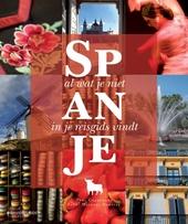 Spanje : zoals je het nog nooit gezien hebt