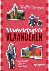 Kindertripgids Vlaanderen : en we gaan nog niet naar huis