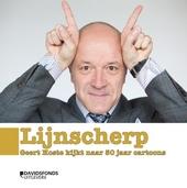Lijnscherp : Geert Hoste kijkt naar 50 jaar cartoons