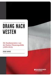 Drang nach Westen : de fundamenten van de Duitse Flamenpolitik 1870-1914