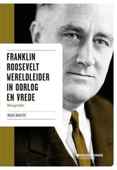 Franklin Roosevelt : wereldleider in oorlog en vrede : biografie