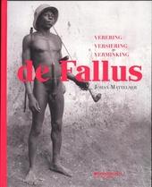De fallus : verering, versiering, verminking