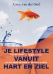 Je lifestyle vanuit hart en ziel : met 50 ideeën om het beste uit jezelf en anderen te halen en openhartige gespre...