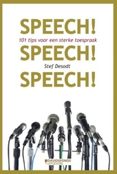 Speech! Speech! Speech! : 101 tips voor een sterke toespraak