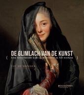 De glimlach van de kunst : een verrassende kijk op de wereld in XII werken