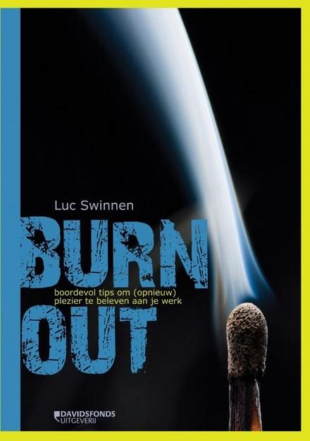 Burn-out : boordevol tips om (opnieuw) plezier te beleven aan je werk