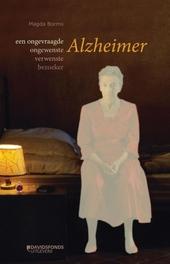 Alzheimer : een ongevraagde, ongewenste, verwenste bezoeker