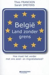België, land zonder grens : hoe moet het verder met ons asiel- en migratiebeleid?