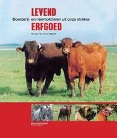 Levend erfgoed : boerderij- en neerhofdieren uit onze streken