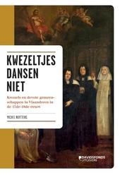 Kwezeltjes dansen niet : kwezels en devote gemeenschappen in Vlaanderen in de 17de-18de eeuw