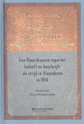 Een Amerikaanse reporter beleeft en beschrijft de strijd in Vlaanderen in 1914