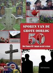 Sporen van de Grote Oorlog : 33 WO I hotspots in West-Vlaanderen