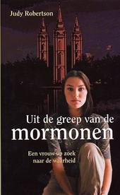Uit de greep van de mormonen : een vrouw op zoek naar de waarheid