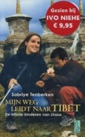 Mijn weg leidt naar Tibet : de blinde kinderen van Lhasa