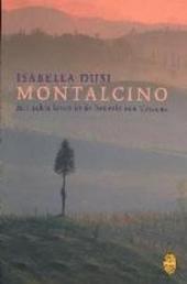 Montalcino : het echte leven in de heuvels van Toscane