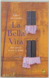 La bella vita : het goede leven in Italië