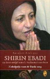 Shirin Ebadi en haar strijd om de toekomst van Iran