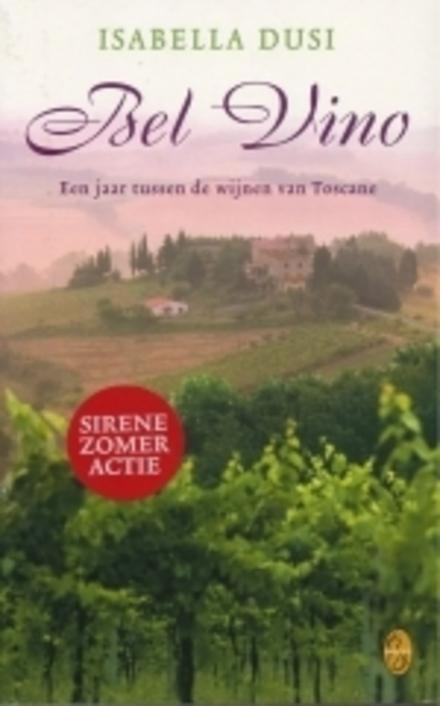 Bel Vino : een jaar tussen de wijnen van Toscane