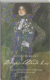 De geschilderde kus : een gepassioneerde roman over de liefde tussen Gustav Klimt en zijn muze