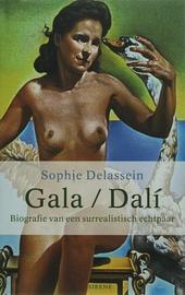 Gala /Dali : biografie van een surrealistisch echtpaar