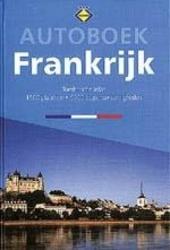 Autoboek Frankrijk : toeristische atlas : 2500 plaatsen, 5000 bezienswaardigheden