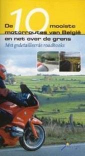 De 10 mooiste motorroutes van Belgie en net over de grens : met gedetailleerde roadbooks
