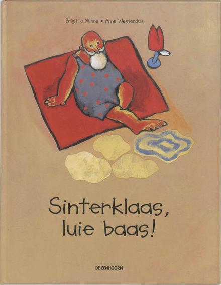 Sinterklaas, luie baas !