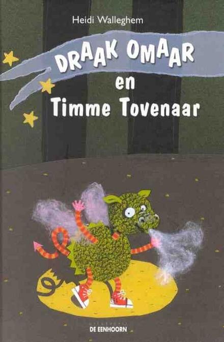 Draak Omaar en Timme Tovenaar