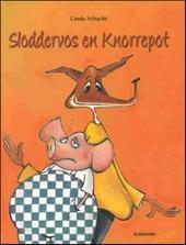 Sloddervos en Knorrepot