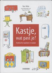 Kastje, wat past je ? : poetische raadsels in laatjes / Riet Wille ; met tek. van Hugo Van Look