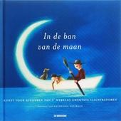 In de ban van de maan : kunst voor kinderen van 's werelds grootste illustratoren