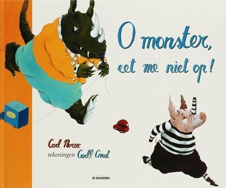 O monster, eet me niet op!