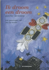 Ik droom een droom : gedichten van kinderen