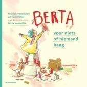 Berta : voor niets of niemand bang