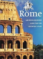 Rome : archeologische gids van de eeuwige stad