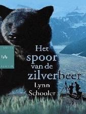 Het spoor van de zilverbeer : een waar gebeurd verhaal over vriendschap, tragedie en overleving in de wildernis van...