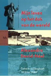 Mijn leven op het dak van de wereld : geheim reisdagboek 1918 tot 1940